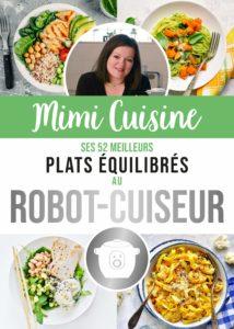 Mimi Cuisine : Ses 52 meilleures recettes équilibrées au robot-cuiseur